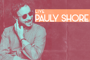 EVENT CANCELLED - Pauly Shore