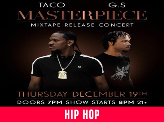 Taco // G.S - Masterpiece Mixtape Release Show
