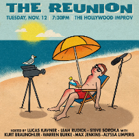 The Reunion w/ Kurt Braunohler, Alyssa Limperis, Max Jenkins, Warren Burke, Lucas Kavner, Sarah Connell, Beth Hoyt, & more!