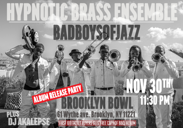 More Info for Hypnotic Brass Ensemble: BADBOYSOFJAZZ Album Release Show