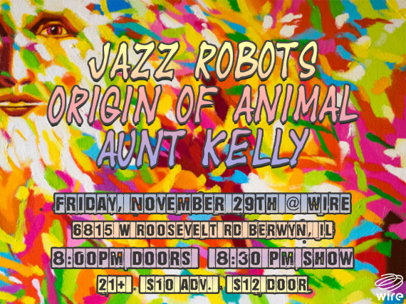 Jazz Robots // Origin of Animal // Aunt Kelly
