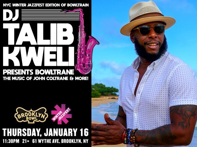 DJ Talib Kweli Presents BowlTrane