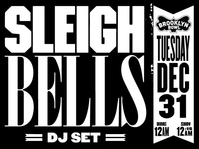 Sleigh Bells (DJ Set)