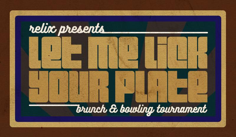 Let Me Lick Your Plate Brunch & Bowling Tournament