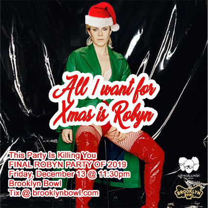 More Info for This Party is Killing You: All I Want for Xmas Is Robyn! Edition