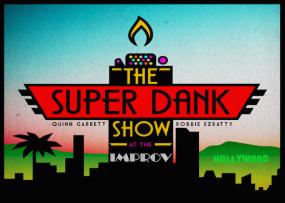 The Super Dank Show w/ Quinn Garrett and Robbie Ezratty ft. Omid Singh, Amy Silverberg, Hannah Einbinder, Tom Callahan, Jordan Perry and more!