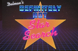 Delman's Definitely Not Star Search w/ Andrew Delman ft. Debra DiGiovanni, Jamie Lee, Simon Coronel, Samantha Hale, Yaki Margulies, Randy Feltface, and more!!