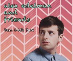 Alex Edelman & Friends!