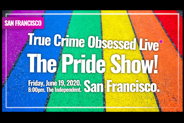 True Crime Obsessed: The Pride Show!