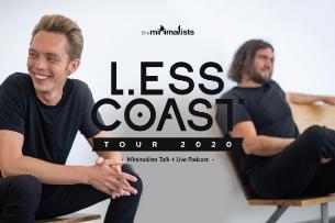 EVENT CANCELLED: The Minimalists: Less Coast Tour