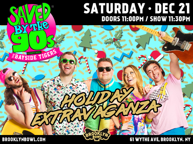 Saved By The 90s with The Bayside Tigers! HOLIDAY EXTRAVAGANZA