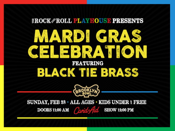 More Info for The Rock and Roll Playhouse Presents Mardis Gras Celebration ft. Black Tie Brass