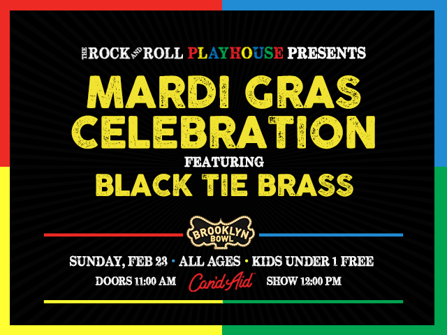 The Rock and Roll Playhouse Presents Mardi Gras Celebration ft. Black Tie Brass