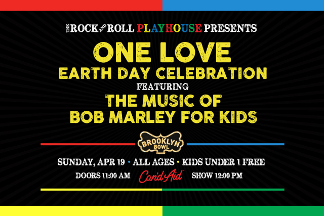 More Info for The Rock and Roll Playhouse Presents One Love ft. the Music of Bob Marley for Kids Earth Day Celebration