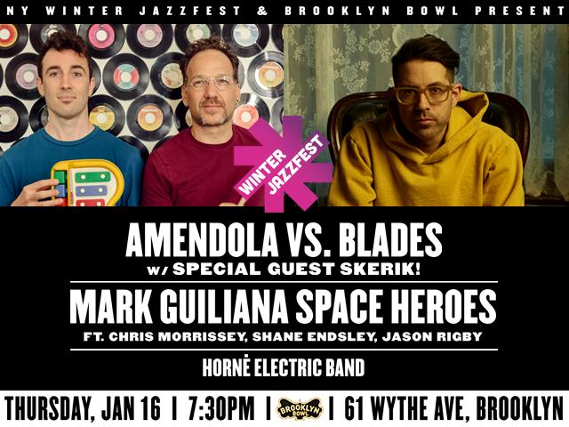 Amendola vs. Blades w/ special guest Skerik!+Mark Guiliana SPACE HEROESft. Chris Morrissey, Shane Endsley, Jason Rigby