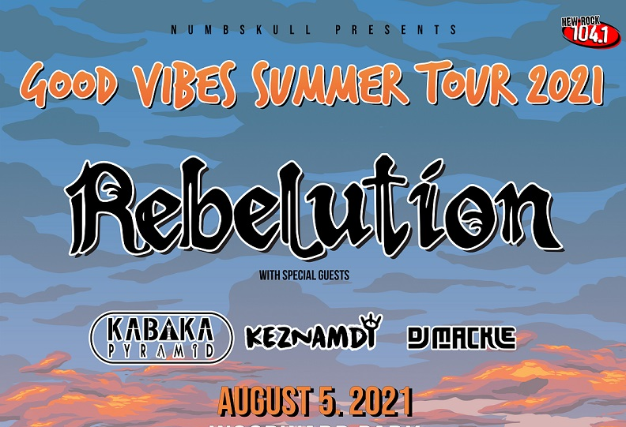 Good Vibes Summer Tour 2021: Rebelution with special guests Steel Pulse, Kabaka Pyramid, Keznamdi and DJ Mackle