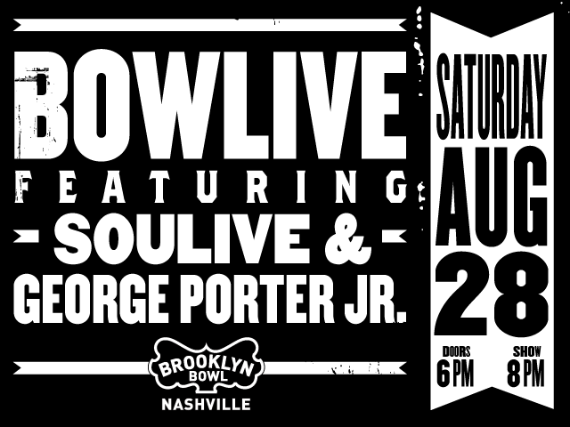 More Info for Bowlive feat. Soulive & George Porter Jr.
