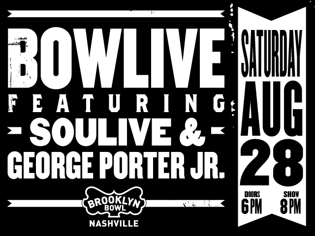 Bowlive ft. Soulive & George Porter Jr.