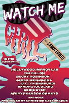 Watch Me Chill ft. Sandy Danto, Tim Dillon, Becky Robinson, Jamar Neighbors, The Sklar Brothers, Jaclyn Marfuggi, Sandro Iocolano, Eddie Syer, Avery Pearson and more TBA!