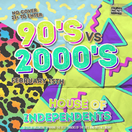 90's vs 2000's Dance Party at House of Independents