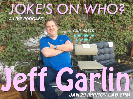 Jokes On Who w/ Jeff Garlin, Heather Pasternak and Dan Pfau