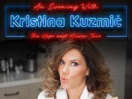 EVENT CANCELLED - Kristina Kuzmic: The Hope and Humor Tour