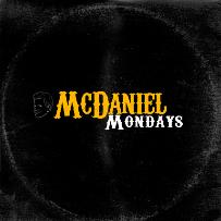 McDaniel Mondays w/ Brian McDaniel ft. Michael Yo, Laurie Kilmartin, Myke Anthony, Scott Dean, Justin Wood, Michelle March, and more!