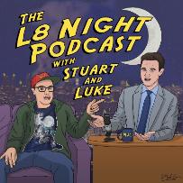 The L8 Night Show with Stuart & Luke ft. Fabrizio Copano, Maggie Maye, Teddy Ray, Jared Goldstein, Drennon Davis, and more!