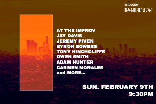 At The Improv w/ Jay Davis: Erik Griffin, Jeremy Piven, Owen Smith, Tony Hinchcliffe, Byron Bowers, Adam Hunter, Carmen Morales and more TBA!