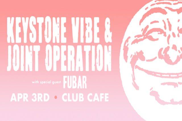 Keystone Vibe / Joint Operation with Special Guest Fubar