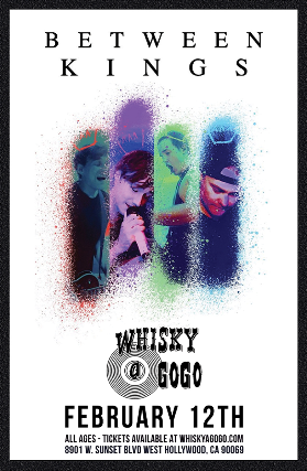 Between Kings at Whisky A Go Go