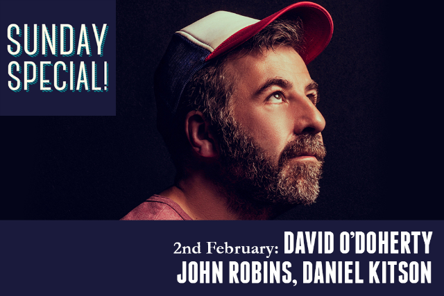 Sunday Special: David O'Doherty, John Robins, Daniel Kitson Sun 02 Feb