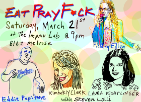EVENT CANCELLED: Eat Pray F*ck w/ Fielding Edlow ft. Eddie Pepitone, Laura Kightlinger, Kimberly Clark, Steven Lolli, and more!
