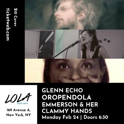 Emmerson & Her Clammy Hands/Oropendola/Glenn Echo