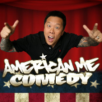EVENT CANCELLED:  American Me Comedy