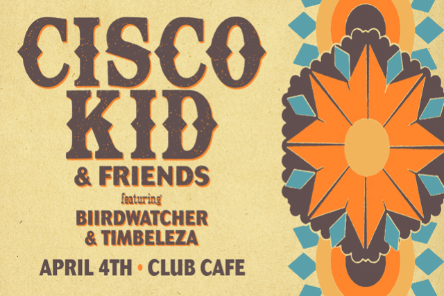 Cisco Kid & Friends with Biirdwatcher and Timbeleza