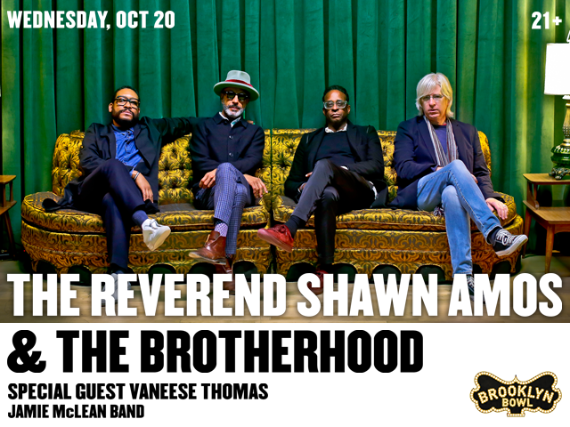 More Info for The Reverend Shawn Amos & The Brotherhood
