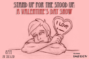 Stand Up For The Stood Up: A Valentine's Day Show ft. Brent Weinbach, Lizzy Cooperman, Gavin Matts, Caitlin Gill, Tommy Johnagin, David Murphy and more!