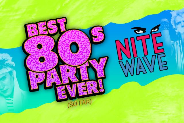 POSTPONED: Best 80's Party EVER (so far) Nite Wave w/ DJ Disco Vinnie