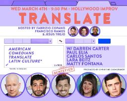 Translate w/ Francisco Ramos, Fabrizio Copano, Darren Carter, Paul Elia, Lara Beitz, Matty Fontana, Carlos Santos, The Sklar Brothers, and more!