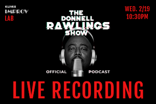 Donnell Rawlings Show: A Live Podcast ft. Annie Lederman, Esther Ku, and Jivanta Roberts!