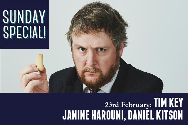 Sunday Special: Tim Key, Janine Harouni, Daniel Kitson Sun 23 Feb