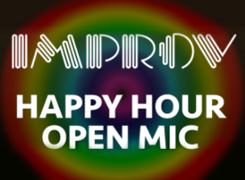 EVENT CANCELLED: IMPROV OPEN MIC HAPPY HOUR