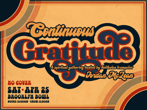 More Info for Continuous Gratitude: A spiritual gathering hosted by Antibalas trumpeter Jordan McLean