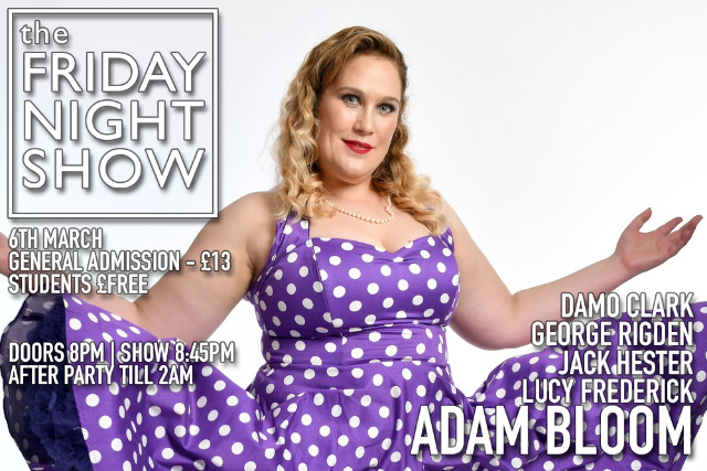 The Friday Night Show at Up The Creek Fri 06 Mar
