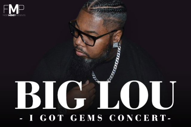 Big Lou: I Got Gems Come Back Concert at Pop's Concert Venue