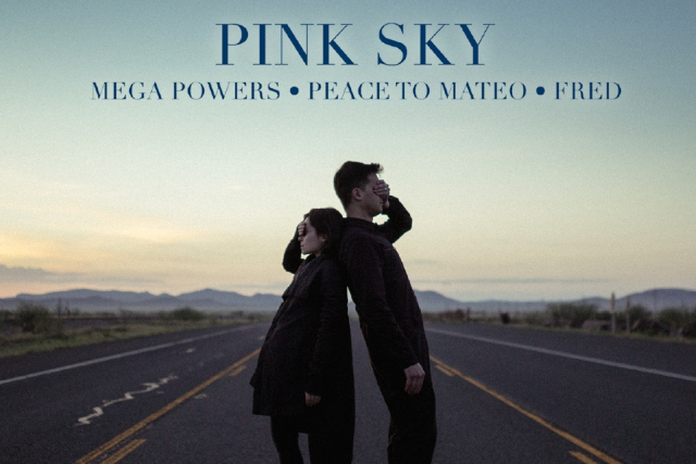 Pink Sky, Mega Powers, Peace to Mateo, Fred