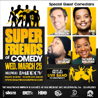 EVENT CANCELLED: The Super Friends of Comedy w/ Esau McGraw, Ron G, Tacarra Williams, Ben Morrison, and more!