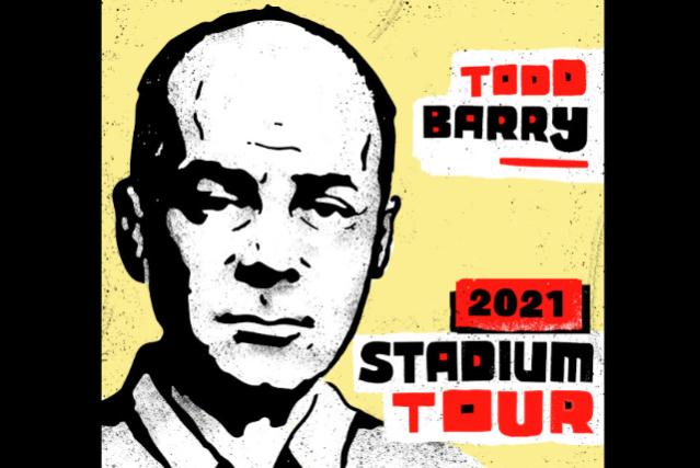 Todd Barry: 2021 Stadium Tour