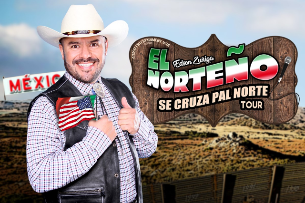 El Norteno: Se Cruza Pal Norte Tour